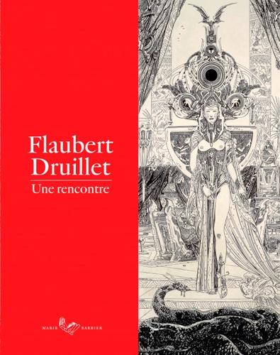 Marie Barbier - Flaubert Druillet - Une rencontre.