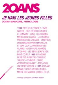 Marie Barbier - Je hais les jeunes filles - 20 ans magazine, anthologie.