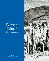 Marie Barbier - Pétrone Blutch - Une rencontre.