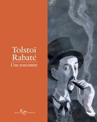 Marie Barbier - Tolstoï Rabaté - Une rencontre.