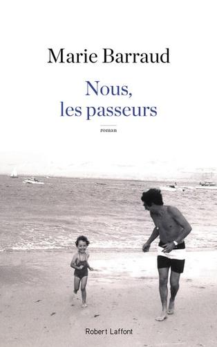 Marie Barraud - Nous, les passeurs.