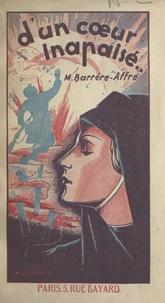 Marie Barrère-Affre - D'un cœur inapaisé.
