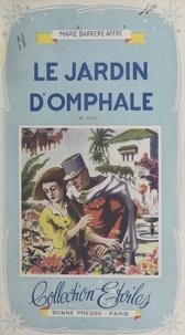 Marie Barrère-Affre - Le jardin d'Omphale.