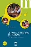 Marie Barthe et Bernadette Chovelon - Je parle, je pratique le français - Post-alphabétisation pour adultes.