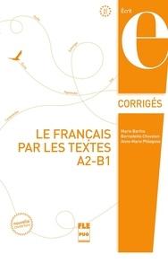 Le français par les textes A2-B1 - Corrigés des exercices.pdf