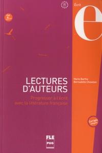 Marie Barthe et Bernadette Chovelon - Lectures d'auteurs B2-C1 - Progresser à l'écrit avec la littérature française.