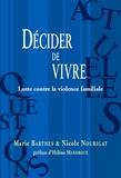 Marie Barthes et Nicole Nourigat - Décider de vivre - Lutte contre la violence familiale.