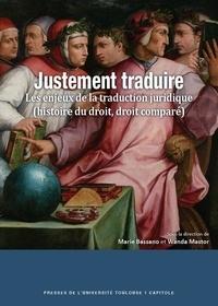 Marie Bassano - Justement traduire - Les enjeux de la traduction juridique.