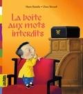 Marie Bataille et Ulises Wensell - La boite aux mots interdits.