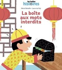 Laure Du Faÿ et Marie Bataille - La boîte aux mots interdits.