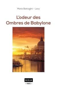Marie Battaglini - L'Odeur des Ombres de Babylone.