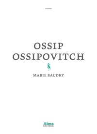 Marie Baudry - Ossip Ossipovitch.