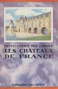 Marie Bayet et  Collectif - Les châteaux de France.