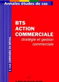 Marie Beauchaton - Annales stratégie et gestion commerciale - Etude de cas BTS Action commerciale.