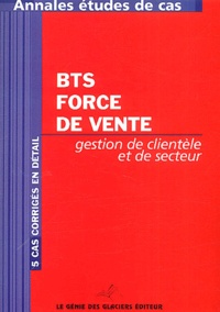 Marie Beauchaton - Gestion et organisation de clientèle et de secteur BTS Force de vente - Annales Etudes de cas.