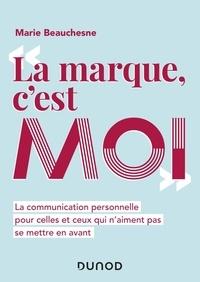 """Marie Beauchesne - """"La marque, c'est moi"""" - La communication personnelle pour celles et ceux qui n'aiment pas se mettre en avant."""
