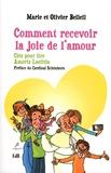 Marie Belleil et Olivier Belleil - Comment recevoir la joie de l'amour - Des clés pour lire Amoris Laetitia.