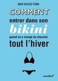 Marie Belouze-Storm - Comment entrer dans son bikini quand on a mangé du chocolat tout l'hiver.