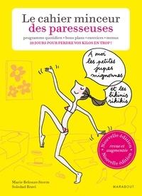 Marie Belouze-Storm et Soledad Bravi - Le cahier minceur des paresseuses.