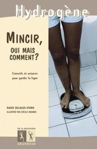 Marie Belouze-Storm - Mincir, oui mais comment ? - Conseils et astuces pour garder la ligne.