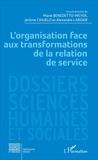 Marie Benedetto-Meyer et Jérôme Cihuelo - L'organisation face aux transformations de la relation de service.