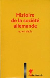 Marie-Bénédicte Vincent et Alain Lattard - Histoire de la société allemande au XXe siècle - Coffret en 3 volumes.