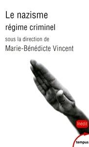 Marie-Bénédicte Vincent - Le nazisme, régime criminel.