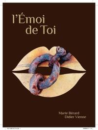 Marie Bérard et Didier Vienne - L'émoi de toi.