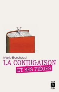 Marie Berchoud - La conjugaison et ses pièges.