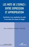 Marie Berchoud - Les mots de l'espace : entre expression et appropriation - Contribution à une coordination des points de vue autour des sciences du langage.