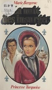 Marie Bergerac - La nuit des insurgés.