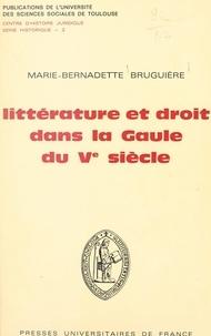 Marie-Bernadette Bruguière et  Université des sciences social - Littérature et droit dans la Gaule du Ve siècle.