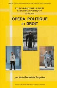 Marie-Bernadette Bruguière - Opéra, politique et droit.