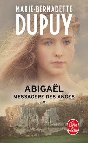 Marie-Bernadette Dupuy - Abigaël, messagère des anges Tome 1 : .