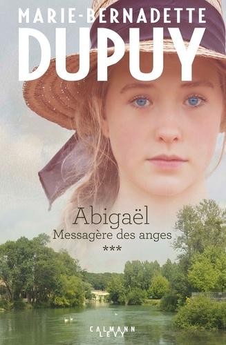Abigaël, messagère des anges Tome 3