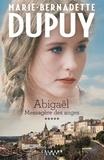 Marie-Bernadette Dupuy - Abigaël, messagère des anges Tome 5 : .