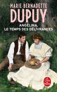 Marie-Bernadette Dupuy - Angelina, le temps des délivrances.