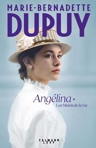 Meilleur livre électronique à télécharger Angélina Tome 1 - Les Mains de la vie (NED) (Litterature Francaise)
