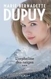 Marie-Bernadette Dupuy - Intégrale L'Orpheline des neiges - vol 3.