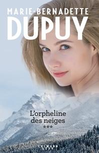 Téléchargez des livres sur kindle pour ipad Intégrale L'Orpheline des neiges - vol 3 (Litterature Francaise) par Marie-Bernadette Dupuy 9782702164495 PDF FB2 CHM