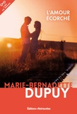 Marie-Bernadette Dupuy - L'amour écorché.