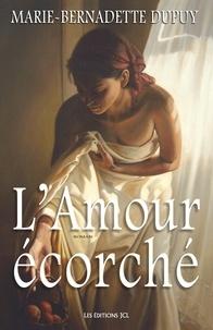 Téléchargements ebook gratuits au format txt L'Amour écorché
