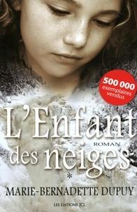 Marie-Bernadette Dupuy - L'enfant des neiges Tome 1 : .