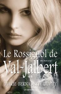 Marie-Bernadette Dupuy - L'enfant des neiges Tome 2 : Le Rossignol de Val-Jalbert.