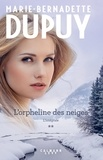 Marie-Bernadette Dupuy - L'Intégrale L'Orpheline des neiges - vol 2.