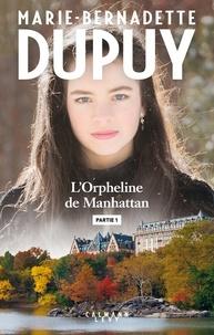 Marie-Bernadette Dupuy - L'orpheline de Manhattan - Partie 1.
