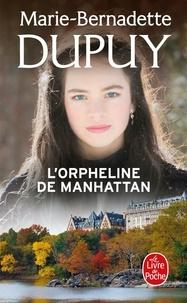 Marie-Bernadette Dupuy - L'orpheline de Manhattan Tome 1 : .