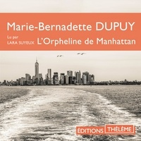 Marie-Bernadette Dupuy et Lara Suyeux - L'Orpheline de Manhattan (Tome 1).