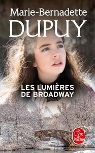 Marie-Bernadette Dupuy - L'orpheline de Manhattan Tome 2 : Les lumières de Broadway.