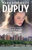 Marie-Bernadette Dupuy - L'orpheline de Manhattan Tome 3 : Les larmes de l'Hudson.
